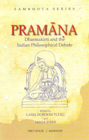 Pramana: Dharmakirti and the Indian Philosophical Debate de  Seminar on Indian Philosophical Thought