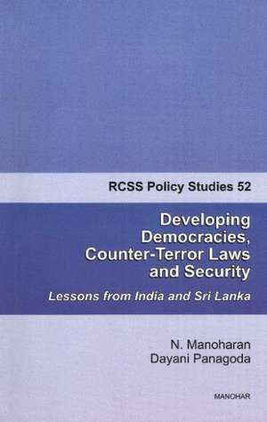 Developing Democracies, Counter-Terror Laws and Security: Lessons from India and Sri Lanka: Rcss Policy Studies 52 imagine