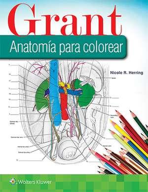 Grant. Anatomía para colorear de Nicole R. Herring PhD