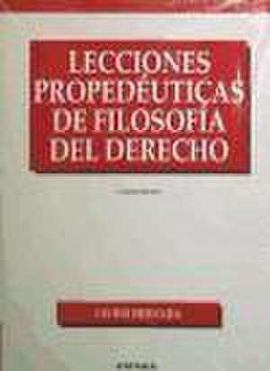 Lecciones propedéuticas de filosofía del derecho de Javier Hervada Xiberta