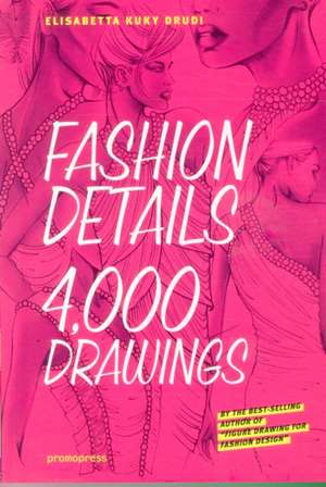 Fashion Details: 4000 Drawings de Elisabetta Drudi