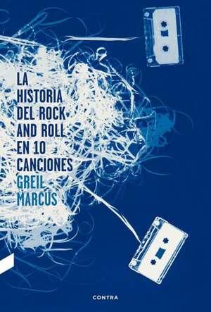 La Historia del Rock and Roll En 10 Canciones de Greil Marcus
