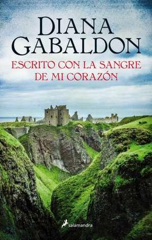 Outlander 8. Escrito Con La Sangre de Mi Corazon de Diana Gabaldon