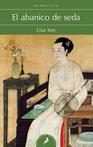 El Abanico de Seda de Lisa See