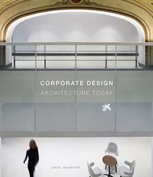 Magrinya, O: Corporate Design: Architecture Today imagine