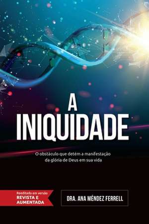A Iniquidade de Ana Méndez Ferrell