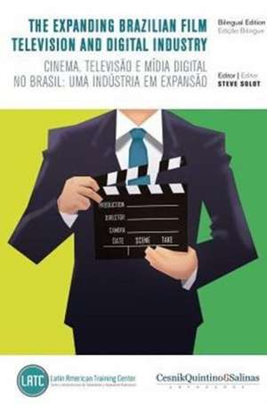 The Expanding Brazilian Film, Television and Digital Industry de Steve Solot
