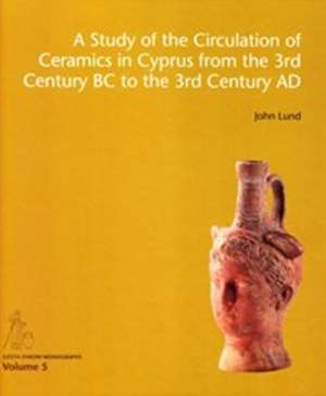 Study of the Circulation of Ceramics in Cyprus from the 3rd Century BC to the 3rd Century AD imagine