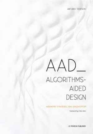 AAD Algorithms-Aided Design de Arturo Tedeschi