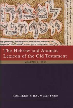 The Hebrew and Aramaic Lexicon of the Old Testament (2 Vol. Set):  Unabdriged Edition in 2 Volumes de Ludwig Kohler