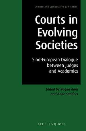 Courts in Evolving Societies: Sino-European Dialogue between Judges and Academics de Ragna Aarli