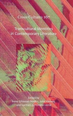 Transcultural Identities in Contemporary Literature de Irene Gilsenan Nordin
