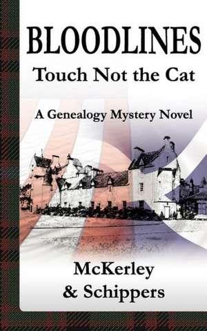 Bloodlines-Touch Not the Cat de Thomas McKerley