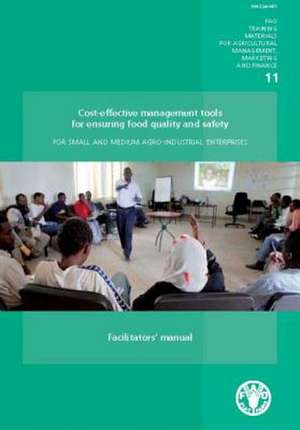 Cost-Effective Management Tools for Ensuring Food Quality and Safety de Food and Agriculture Organization of the