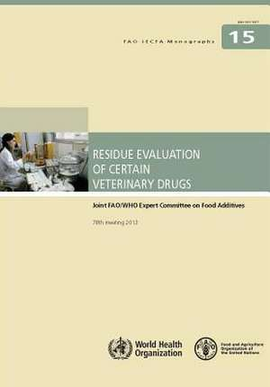 Residue Evaluation of Certain Veterinary Drugs
