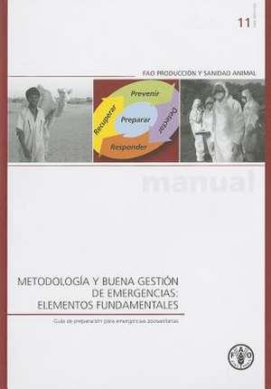 Metodologia y Buena Gestion de Emergencias:  Guia de Preparacion Para Emergencias Zoosanitarias de Nick Honhold