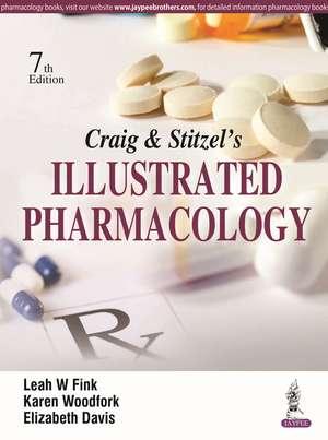 Craig & Stitzel's Illustrated Pharmacology de Leah W Fink