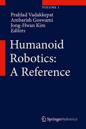 Humanoid Robotics: A Reference de Ambarish Goswami