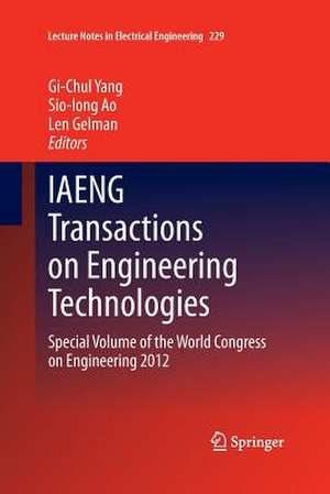 IAENG Transactions on Engineering Technologies: Special Volume of the World Congress on Engineering 2012 de Gi-Chul Yang