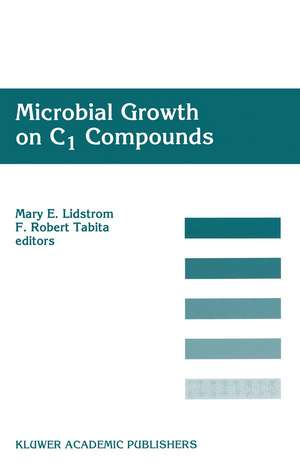 Microbial Growth on C1 Compounds: Proceedings of the 8th International Symposium on Microbial Growth on C1 Compounds, held in San Diego, U.S.A., 27 August – 1 September 1995 de Mary E. Lidstrom