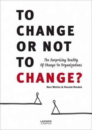 To Change or Not to Change? de Ralf Wetzel