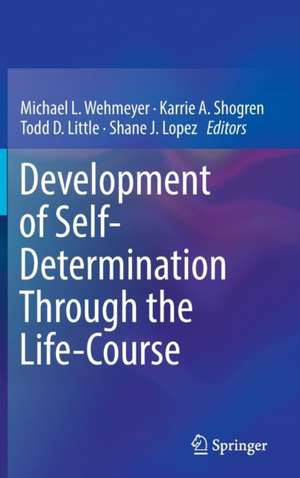 Development of Self-Determination Through the Life-Course de Michael L. Wehmeyer