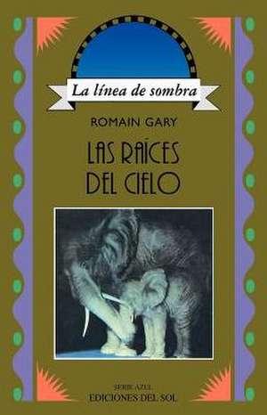 Las Raices del Cielo de Romain Gary