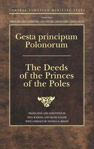 Gesta Principum Polonorum: The Deeds of the Princes of the Poles de Gallus Anonymus