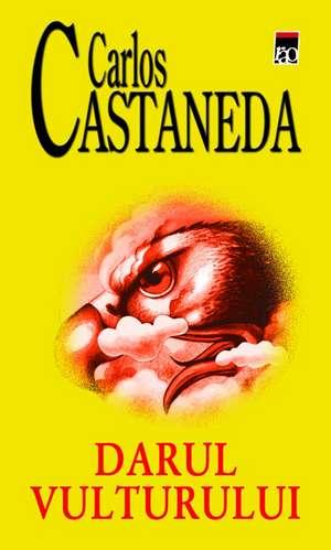 Darul vulturului de Carlos Castaneda
