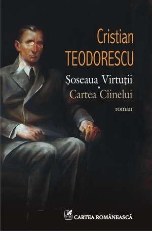 Soseaua Virtutii. Cartea Ciinelui de Cristian Teodorescu