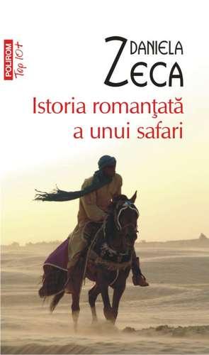 Istoria romantata a unui safari de Daniela Zeca-Buzura
