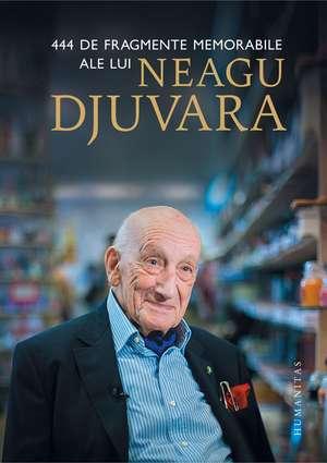444 de fragmente memorabile ale lui Neagu Djuvara de Neagu Djuvara