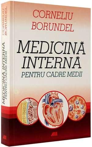 MEDICINA INTERNA PENTRU CADRE MEDII de Corneliu Borundel