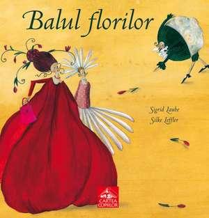 Balul florilor de Sigrid Laube