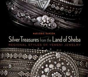 Silver Treasures from the Land of Sheba imagine