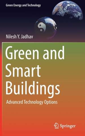 Green and Smart Buildings: Advanced Technology Options de Nilesh Y. Jadhav