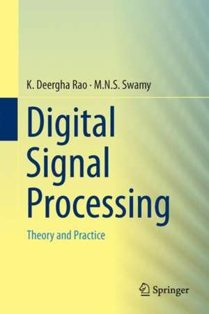 Digital Signal Processing: Theory and Practice de K. Deergha Rao