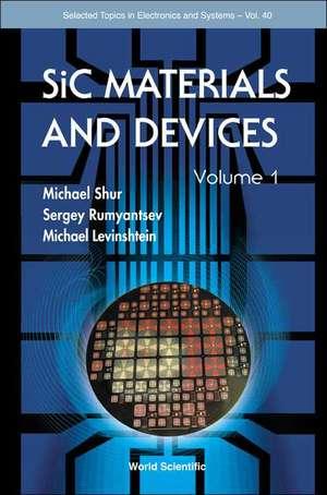SiC Materials and Devices:  Volume 1 de Michael S. Shur