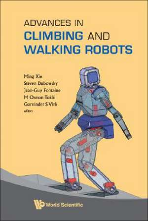 Advances in Climbing and Walking Robots:  Proceedings of 10th International Conference (Clawar 2007) de Ming Xie