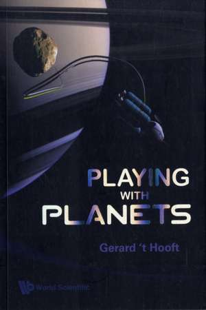 Playing with Planets de G. Hooft