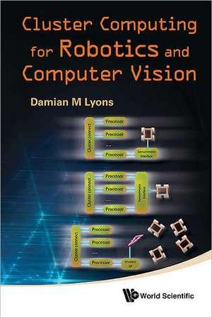 Cluster Computing for Robotics and Computer Vision de Damian M. Lyons