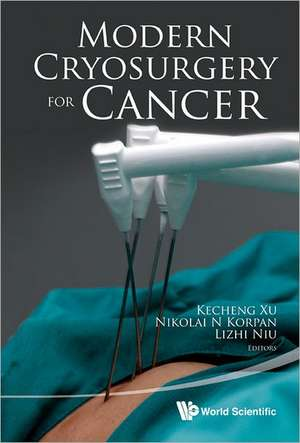 Modern Cryosurgery for Cancer