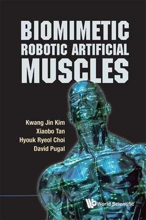 Biomimetic Robotic Artificial Muscles de Kwang Jin Kim