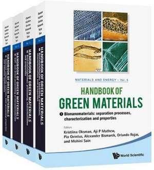 Handbook of Green Materials:  Processing Technologies, Properties and Applications (in 4 Volumes) de Kristiina Oksman