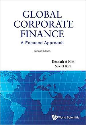 Global Corporate Finance: A Focused Approach (2nd Edition)