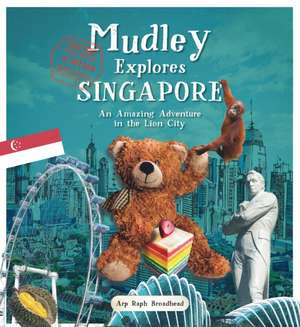 Mudley Explores Singapore