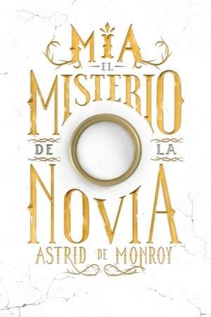 Mía El Misterio de la Novia de Astrid de Monroy Astrid