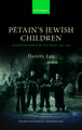 Pétain's Jewish Children: French Jewish Youth and the Vichy Regime, 1940-1942