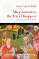 After Tomorrow the Days Disappear: Ghazals and Other Poems