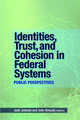 Identities, Trust, and Cohesion in Federal Systems: Public Perspectives